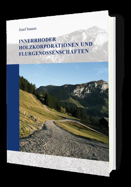 Innerrhoder Holzkorporationen und Flurgenossenschaften