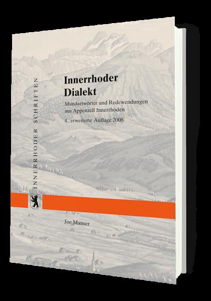 Innerrhoder Dialekt, 6. Auflage 2017 (unveränderter Nachdruck der 5. Auflage 2013)