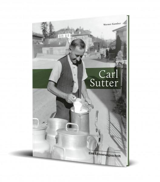 Carl Sutter - Eine Erinnerungsschrift